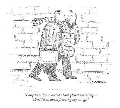 Global Drawing - Long Term I'm Worried About Global Warming - by Robert Mankoff