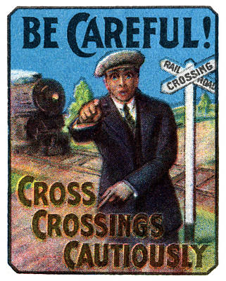 Painting - 1910 Be Careful At Railroad Crossings by Historic Image