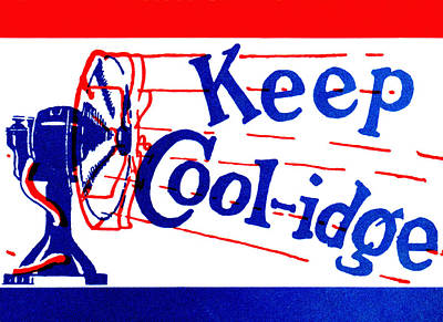 Politics Painting - 1924  Keep Coolidge Poster by Historic Image