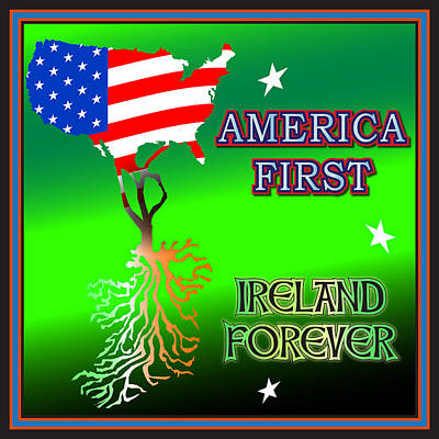 Digital Art - America First Ireland Forever by Ireland Calling