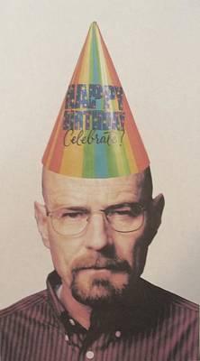 Breaking Bad Walter White Happy Birthday Print by Donna Wilson