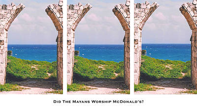 Photograph - Did The Mayans Worship Mcdonald's? by Lorenzo Laiken