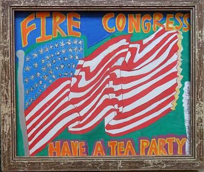 Fire Congress Have A Tea Party Original by Howard Yosha