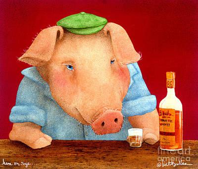 Will Bullis Painting - Ham On Rye... by Will Bullas