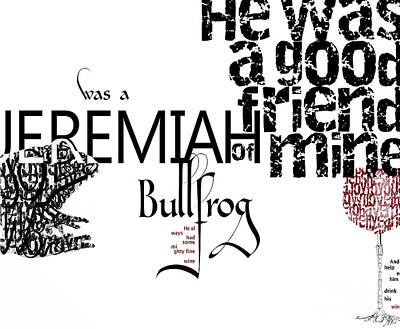 Digital Art - Jeremiah Was A Bullfrog Typography Tribute by Nola Lee Kelsey