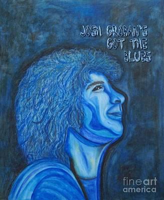 Josh Groban's Got The Blues Art Print by Margaret Newcomb