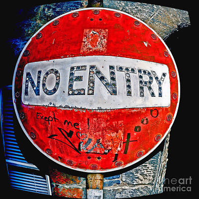 Photograph - No Entry Sign by Craig B