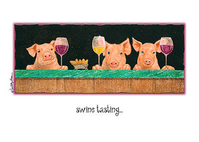 Red Wine Painting - Swine Tasting... by Will Bullas