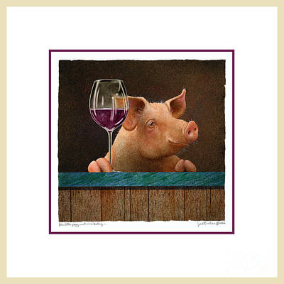 Happy Hour Painting - Original Artwork-this Little Piggy Went Wine Tasting... by Will Bullas