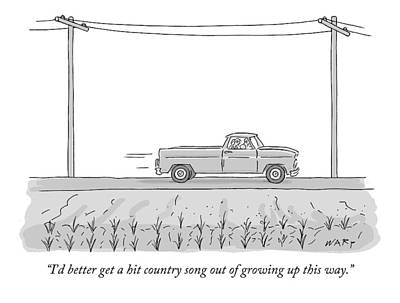 Drawing - I'd Better Get A Hit Country Song Out Of Growing by Kim Warp
