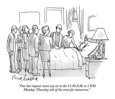 Monday Drawing - One Last Request: Move My Car To The 11:30 A.m by Mort Gerberg