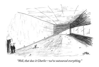 Well, That Does It Charlie - We've Outsourced Art Print by Robert Weber
