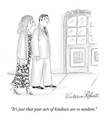 Random Drawing - It's Just That Your Acts Of Kindness by Victoria Roberts