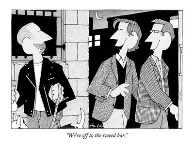 Urban Outfit Drawing - We're Off To The Tweed Bar by William Haefeli
