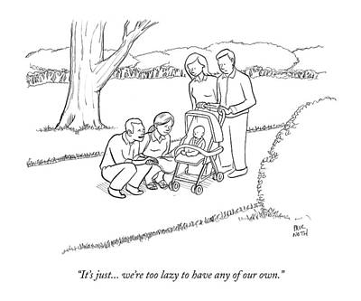 Lazy Drawing - It's Just... We're Too Lazy To Have Any by Paul Noth