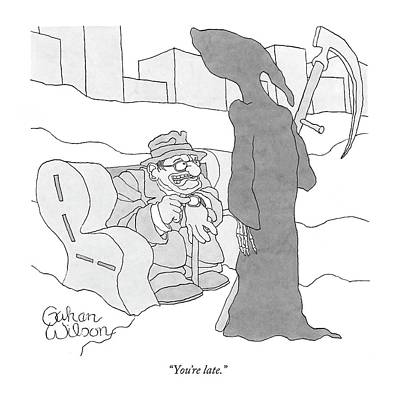Black Humor Drawing - You're Late by Gahan Wilson