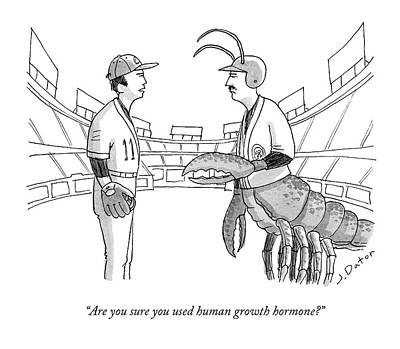Lobster Drawing - Are You Sure You Used Human Growth Hormone? by Joe Dator