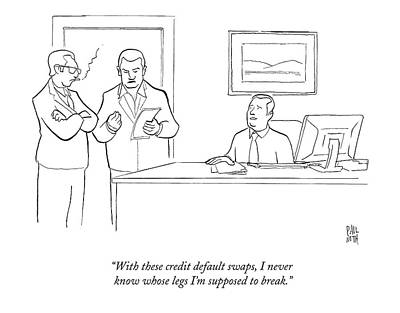 Paul-noth Drawing - With These Credit Default Swaps by Paul Noth