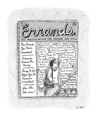 Errands The Magazine For The Errands Life Style Art Print by Roz Chast