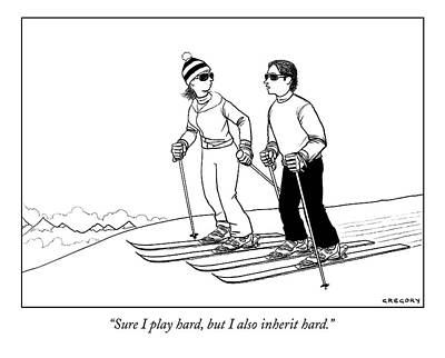 Skiing Drawing - Sure I Play Hard by Alex Gregory