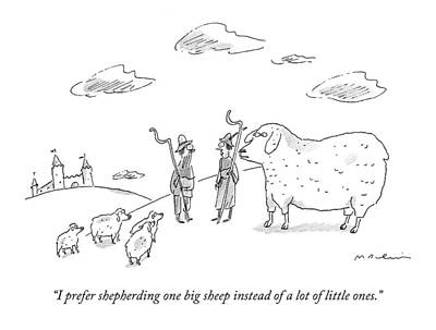 Shepherd Drawing - I Prefer Shepherding One Big Sheep Instead by Michael Maslin