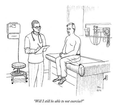 Paul-noth Drawing - Will I Still Be Able To Not Exercise? by Paul Noth