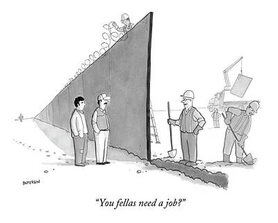 Construction Drawing - You Fellas Need A Job? by Jason Patterson