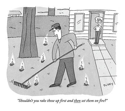 Autumn Drawing - Shouldn't You Rake Those Up First And Then Set by Peter C. Vey
