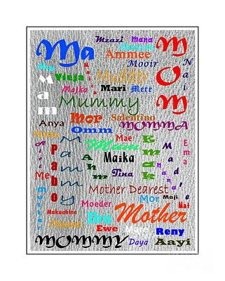 Respect For Others Digital Art - 52 Ways To Say Mother  by Barbara Griffin