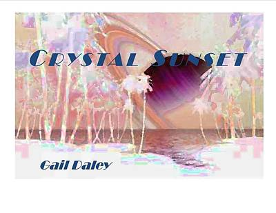 Painting - Crystal Sunset by Gail Daley