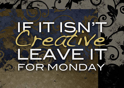 Leave It For Monday Art Print