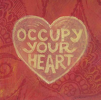 Occupy Your Heart Art Print