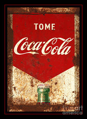 Rusty Antique Tome Coca Cola Sign Print by John Stephens
