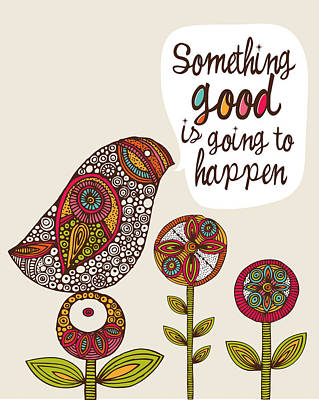 Something Good Is Going To Happen Art Print
