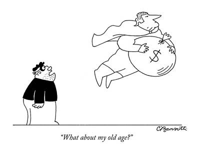 Bank Robber Drawing - What About My Old Age? by Charles Barsotti