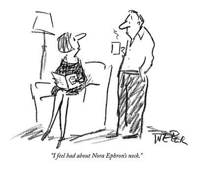 I Feel Bad About Nora Ephron's Neck Art Print