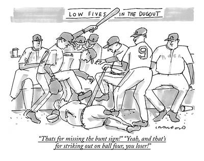 Dugouts Drawing - Thats For Missing The Bunt Sign! yeah by Michael Crawford