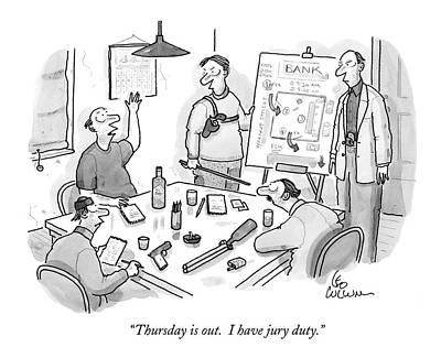 Drawing - Thursday Is Out.  I Have Jury Duty by Leo Cullum
