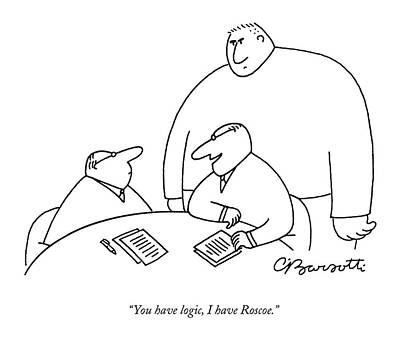 Muscle Men Drawing - You Have Logic by Charles Barsotti