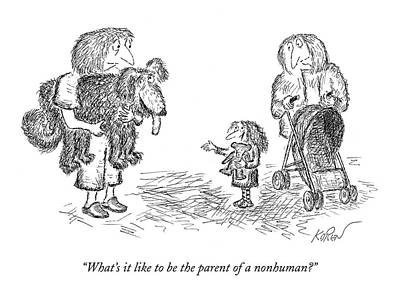 Drawing - What's It Like To Be The Parent Of A Nonhuman? by Edward Koren