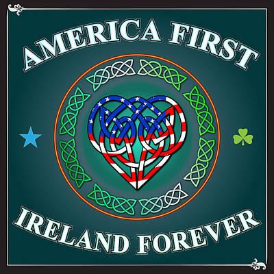 Digital Art - America First Ireland Forever by Ireland Calling