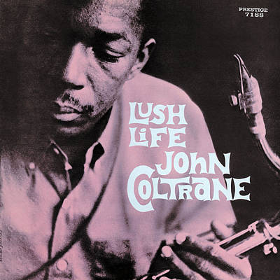 Cover Digital Art - John Coltrane -  Lush Life by Concord Music Group