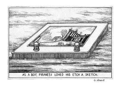 Screen Drawing - As A Boy Piranesi Loved His Etch-a-sketch by Arthur Geisert