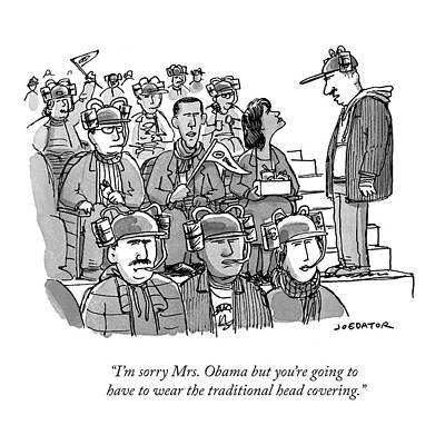 Cartoons Drawing - I'm Sorry Mrs. Obama But You're Going by Joe Dator