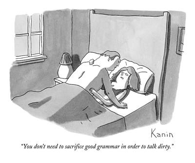Drawing - You Don't Need To Sacrifice Good Grammar In Order by Zachary Kanin