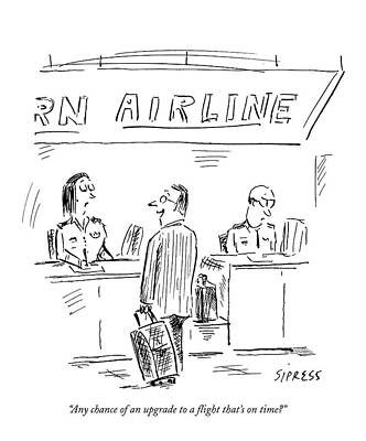 Plane Drawing - Any Chance Of An Upgrade To A Flight That's by David Sipress