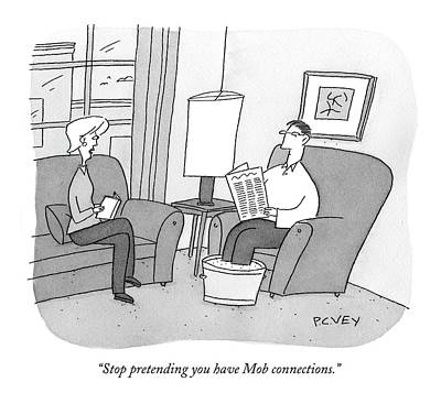 Armchair Drawing - Stop Pretending You Have Mob Connections by Peter C. Vey