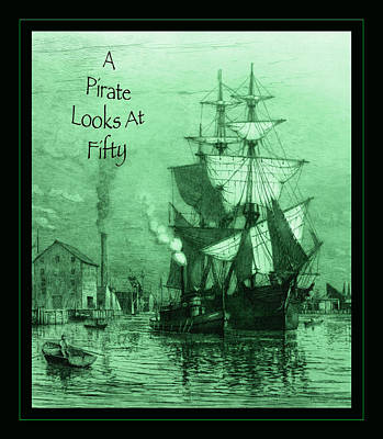 A Pirate Looks At Fifty Art Print by John Stephens