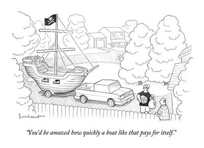 You'd Be Amazed How Quickly A Boat Like That Pays Art Print