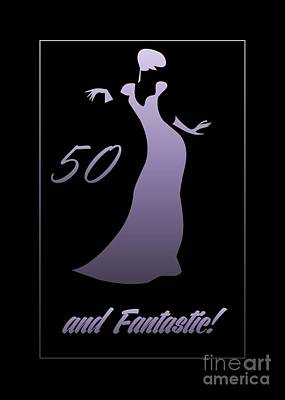 Digital Art - 50 And Fantastic by JH Designs